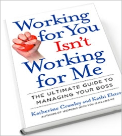 Katherine Crowley and Kathi Elster: How to Manage Your Boss
