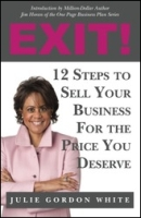 EXIT! 12 Steps to Sell Your Business for the Price You Deserve